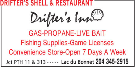 Drifter's Shell & Restaurant (204-345-2915) - Display Ad - GAS-PROPANE-LIVE BAIT Fishing Supplies-Game Licenses Convenience Store-Open 7 Days A Week GAS-PROPANE-LIVE BAIT Fishing Supplies-Game Licenses Convenience Store-Open 7 Days A Week