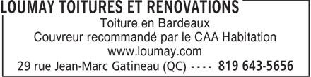 Loumay Toitures et Rénovations (819-643-5656) - Annonce illustrée======= - Couvreur recommandé par le CAA Habitation www.loumay.com Toiture en Bardeaux