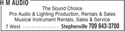 H M Audio (709-643-3700) - Annonce illustrée======= - Pro Audio & Lighting Production, Rentals & Sales Musical Instrument Rentals, Sales & Service The Sound Choice The Sound Choice Pro Audio & Lighting Production, Rentals & Sales Musical Instrument Rentals, Sales & Service