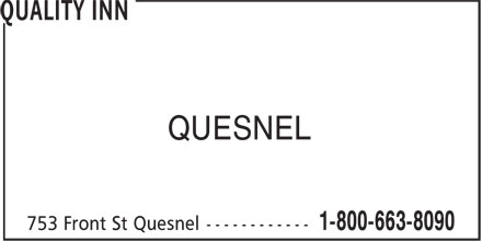 Quality Inn (250-992-7247) - Display Ad - QUESNEL QUESNEL
