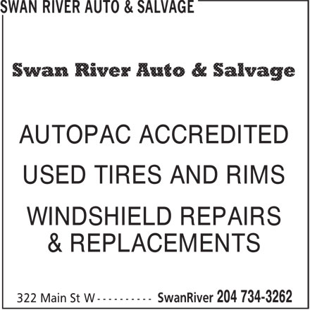 Swan River Auto & Salvage (204-734-3262) - Display Ad - USED TIRES AND RIMS WINDSHIELD REPAIRS & REPLACEMENTS AUTOPAC ACCREDITED