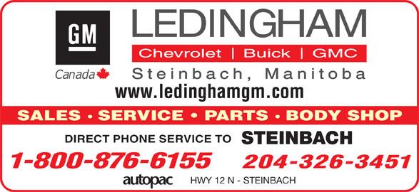 Ledingham Pontiac Buick GMC (204-326-3451) - Display Ad - SALES SERVICE   PARTS BODY SHOP DIRECT PHONE SERVICE TO STEINBACH 1-800-876-6155 204-326-3451 www.ledinghamgm.com www.ledinghamgm.com SALES SERVICE   PARTS BODY SHOP DIRECT PHONE SERVICE TO STEINBACH 1-800-876-6155 204-326-3451 HWY 12 N - STEINBACH HWY 12 N - STEINBACH
