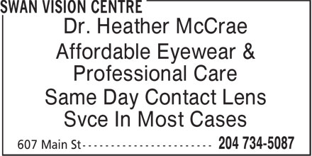 Swan Vision Centre (204-734-5087) - Display Ad - Affordable Eyewear & Professional Care Same Day Contact Lens Svce In Most Cases Dr. Heather McCrae Affordable Eyewear & Professional Care Same Day Contact Lens Svce In Most Cases Dr. Heather McCrae