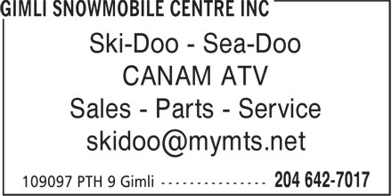 Gimli Snowmobile Centre Inc (204-642-7017) - Display Ad - Ski-Doo - Sea-Doo CANAM ATV Sales - Parts - Service Ski-Doo - Sea-Doo CANAM ATV Sales - Parts - Service