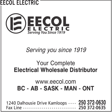 EECOL Electric (250-372-0630) - Display Ad - www.eecol.com BC - AB - SASK - MAN - ONT Serving you since 1919 Your Complete Electrical Wholesale Distributor