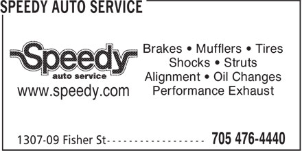 Speedy Auto Service (705-476-4440) - Display Ad - Shocks • Struts Alignment • Oil Changes Performance Exhaust www.speedy.com Brakes • Mufflers • Tires