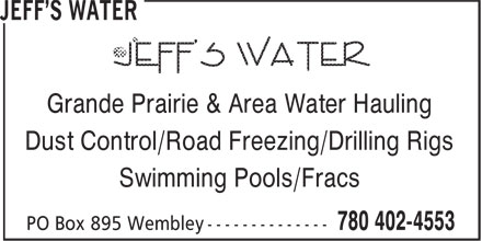 Jeff's Water (780-402-4553) - Display Ad - Grande Prairie & Area Water Hauling Dust Control/Road Freezing/Drilling Rigs Swimming Pools/Fracs
