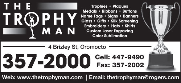 The Trophy Man (506-357-2000) - Annonce illustrée======= -