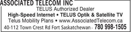 Associated Telecom Inc (780-998-1505) - Display Ad - High-Speed Internet • TELUS Optik & Satellite TV TELUS Authorized Dealer Telus Mobility Plans • www.AssociatedTelecom.ca