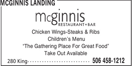 "McGinnis Landing (506-458-1212) - Annonce illustrée======= - Chicken Wings-Steaks & Ribs Children's Menu ""The Gathering Place For Great Food"" Take Out Available"