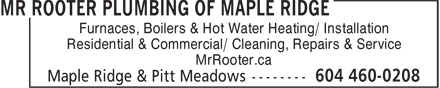 Mr Rooter Plumbing Of Maple Ridge (604-460-0208) - Display Ad - Furnaces, Boilers & Hot Water Heating/ Installation Residential & Commercial/ Cleaning, Repairs & Service MrRooter.ca