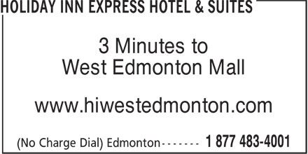 Holiday Inn Express & Suites (780-483-4000) - Display Ad - www.hiwestedmonton.com 3 Minutes to West Edmonton Mall