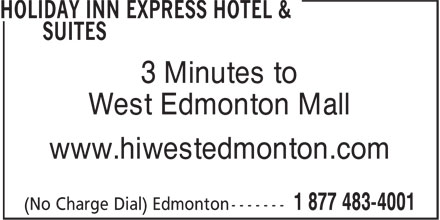 Holiday Inn Express & Suites Edmonton-At The Mall (780-483-4000) - Display Ad - 3 Minutes to West Edmonton Mall www.hiwestedmonton.com