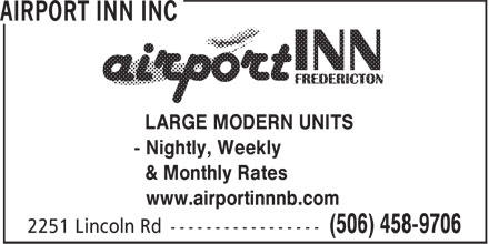 Airport Inn Inc (506-458-9706) - Annonce illustrée======= - LARGE MODERN UNITS - Nightly, Weekly & Monthly Rates www.airportinnnb.com