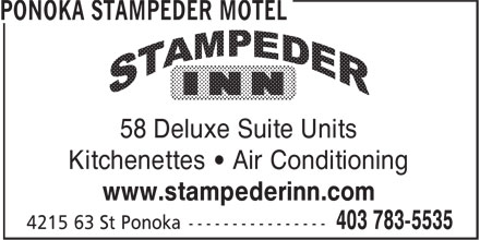 Ponoka Stampeder Motel (403-783-5535) - Display Ad - 58 Deluxe Suite Units Kitchenettes • Air Conditioning www.stampederinn.com