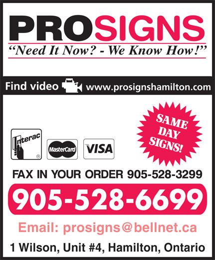 Prosigns Hamilton Inc (905-528-6699) - Display Ad - Need It Now? - We Know How! www.prosignshamilton.com 905-528-6699 1 Wilson, Unit #4, Hamilton, Ontario