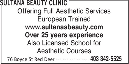 Sultana's Beauty Clinic (403-342-5525) - Annonce illustrée======= - Offering Full Aesthetic Services European Trained www.sultanasbeauty.com Over 25 years experience Also Licensed School for Aesthetic Courses
