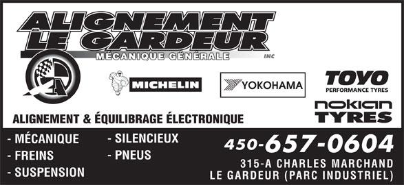 Alignement Le Gardeur (450-657-0604) - Annonce illustrée======= - MÉCANIQUE GÉNÉRALE ALIGNEMENT & ÉQUILIBRAGE ÉLECTRONIQUE - SILENCIEUX - MÉCANIQUE 450- 657-0604 - PNEUS - FREINS 315-A CHARLES MARCHAND - SUSPENSION LE GARDEUR (PARC INDUSTRIEL)