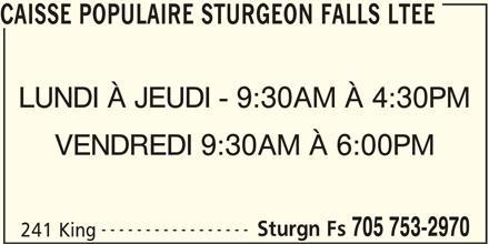 Caisse Populaire Sturgeon Falls Ltee (705-753-2970) - Annonce illustrée======= - 705 753-2970 241 King CAISSE POPULAIRE STURGEON FALLS LTEE LUNDI À JEUDI - 9:30AM À 4:30PM VENDREDI 9:30AM À 6:00PM ----------------- Sturgn Fs