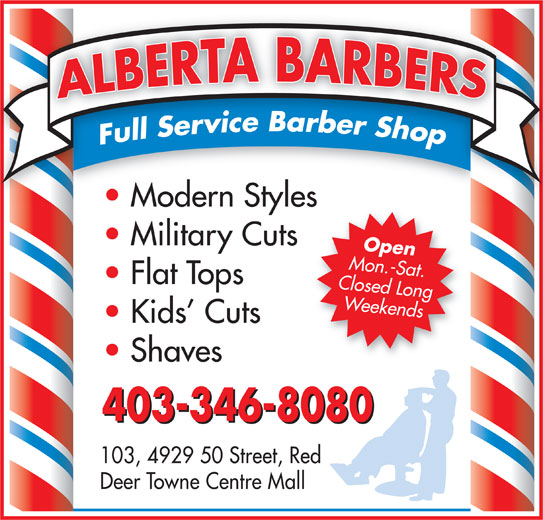 Alberta Barbers (403-346-8080) - Annonce illustrée======= - Kids  Cuts Shaves 403-346-8080 103, 4929 50 Street, Red Deer Towne Centre Mall Modern Styless Military Cuts Open Mon.-Sat. Flat Tops Closed Long Weekends