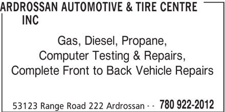 Ardrossan Automotive & Tire Centre Inc (780-922-2012) - Annonce illustrée======= - ARDROSSAN AUTOMOTIVE & TIRE CENTRE INC Gas, Diesel, Propane, Computer Testing & Repairs, Complete Front to Back Vehicle Repairs -- 780 922-2012 53123 Range Road 222 Ardrossan