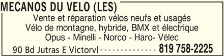 Les Mécanos Du Vélo (819-758-2225) - Annonce illustrée======= - MECANOS DU VELO (LES) Vente et réparation vélos neufs et usagés Vélo de montagne, hybride, BMX et électrique Opus - Minelli - Norco - Haro- Vélec -------------- 819 758-2225 90 Bd Jutras E Victorvl