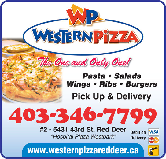 Western Pizza (403-346-7799) - Display Ad - Pasta   Salads The One and Only One! The One and Only One! Pasta   Salads Wings   Ribs   Burgers Pick Up & Delivery 403-346-7799 #2 - 5431 43rd St. Red Deer Debit on Hospital Plaza Westpark Delivery www.westernpizzareddeer.ca Wings   Ribs   Burgers Pick Up & Delivery 403-346-7799 #2 - 5431 43rd St. Red Deer Debit on Hospital Plaza Westpark Delivery www.westernpizzareddeer.ca