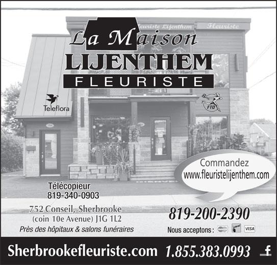 Fleuriste Lijenthem (819-562-6254) - Annonce illustrée======= - Près des hôpitaux & salons funéraires Nous acceptons : Sherbrookefleuriste.com 1.855.383.0993 FLEURISTE Commandez www.fleuristelijenthem.com Télécopieur 819-340-0903 752 Conseil, Sherbrooke 819-200-23908192002390 (coin 10e Avenue) J1G 1L2 LIJENTHEM