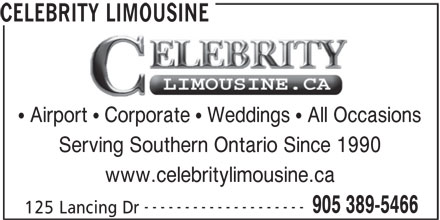 Celebrity Limousine (905-389-5466) - Display Ad - CELEBRITY LIMOUSINE Airport   Corporate   Weddings   All Occasions Serving Southern Ontario Since 1990 www.celebritylimousine.ca -------------------- 905 389-5466 125 Lancing Dr