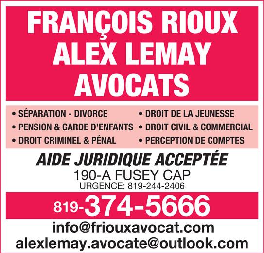 Rioux Francois Avocat (819-374-5666) - Annonce illustrée======= - FRANÇOIS RIOUX ALEX LEMAY AVOCATS SÉPARATION - DIVORCE DROIT DE LA JEUNESSE PENSION & GARDE D ENFANTS  DROIT CIVIL & COMMERCIAL DROIT CRIMINEL & PÉNAL PERCEPTION DE COMPTES AIDE JURIDIQUE ACCEPTÉE 190-A FUSEY CAP URGENCE: 819-244-2406 819- 374-5666
