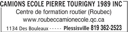 Camions Ecole Pierre Tourigny 1989 Inc (819-362-2523) - Annonce illustrée======= - Centre de formation routier (Roubec) www.roubeccamionecole.qc.ca ----- Plessisville 819 362-2523 1134 Des Bouleaux CAMIONS ECOLE PIERRE TOURIGNY 1989 INC