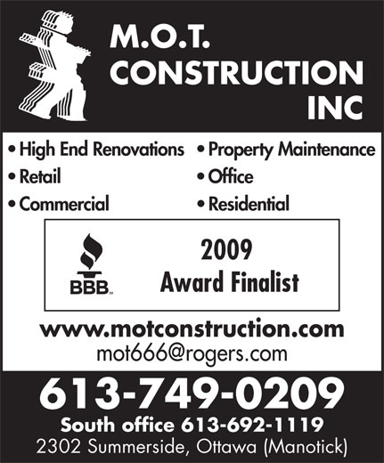 M O T Construction Inc (613-749-0209) - Annonce illustrée======= - M.O.T. CONSTRUCTION INC High End Renovations   Property Maintenance Retail Office Commercial Residential 2009 www.motconstruction.com Award Finalist 613-749-0209 South office 613-692-1119 2302 Summerside, Ottawa (Manotick)