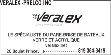 Veralex Inc (819-364-3419) - Annonce illustrée======= - VERALEX -PRELCO INC LE SPÉCIALISTE DU PARE-BRISE DE BATEAUX VERRE ET ACRYLIQUE veralex.net 819 364-3419 20 Boulet Princeville ---------------
