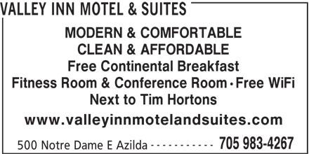 Valley Inn Motel & Suites (705-983-4267) - Annonce illustrée======= - MODERN & COMFORTABLE VALLEY INN MOTEL & SUITES Free Continental Breakfast CLEAN & AFFORDABLE Next to Tim Hortons www.valleyinnmotelandsuites.com ----------- 705 983-4267 500 Notre Dame E Azilda Fitness Room & Conference Room·Free WiFi