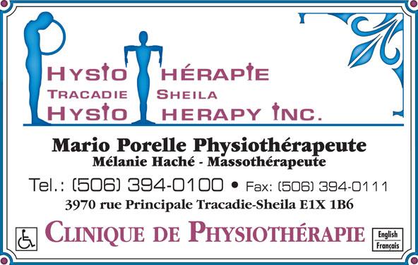 Physiothérapie Tracadie-Sheila Physiotherapy (506-394-0100) - Annonce illustrée======= - Mario Porelle Physiothérapeute Mélanie Haché - Massothérapeute Tel.: (506) 394-0100   Fax: (506) 394-0111 3970 rue Principale Tracadie-Sheila E1X 1B6 CLINIQUE DE PHYSIOTHÉRAPIE