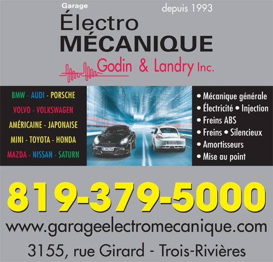 Garage Électro-Mécanique Godin & Landry Inc. (819-379-5000) - Annonce illustrée======= - Amortisseurs MAZDA - NISSAN - SATURN Mise au point 819-379-5000 www.garageelectromecanique.com 3155, rue Girard - Trois-Rivières depuis 1993 Mécanique générale Électricité   Injection VOLVO - VOLKSWAGEN Freins ABS AMÉRICAINE - JAPONAISE Freins   Silencieux BMW - AUDI - PORSCHE MINI - TOYOTA - HONDA