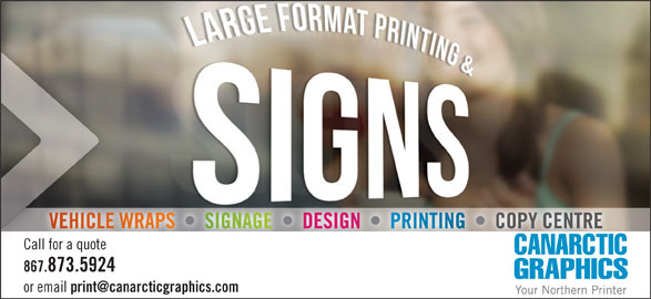 Canarctic Graphics (867-873-5924) - Display Ad - COPY CENTRE Call for a quote l for a quot 867.873.5924 or email