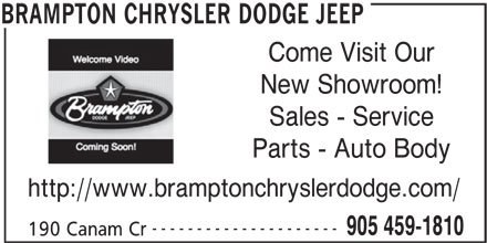 Brampton Chrysler Dodge Jeep (905-459-1810) - Display Ad - New Showroom! Sales - Service Parts - Auto Body http://www.bramptonchryslerdodge.com/ --------------------- 905 459-1810 Come Visit Our 190 Canam Cr BRAMPTON CHRYSLER DODGE JEEP