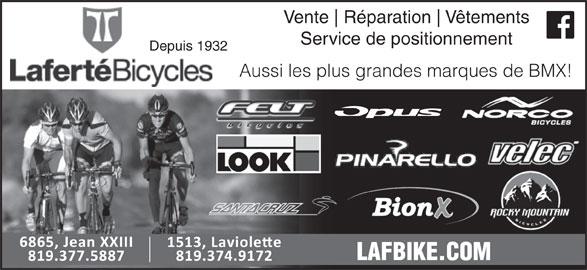Laferté Bicycles (819-374-9172) - Annonce illustrée======= - Réparation Vêtements Service de positionnement Depuis 1932 Aussi les plus grandes marques de BMX! LAFBIKE.COM Vente