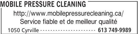 Mobile Pressure Cleaning (613-749-9989) - Annonce illustrée======= - http://www.mobilepressurecleaning.ca/ MOBILE PRESSURE CLEANING Service fiable et de meilleur qualité ---------------------- 613 749-9989 1050 Cyrville