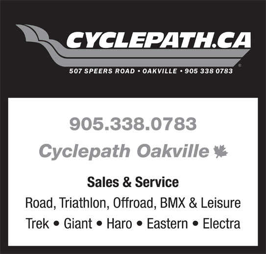 Cyclepath (905-338-0783) - Display Ad - 905.338.0783 Cyclepath Oakville Sales & Service Road, Triathlon, Offroad, BMX & Leisure Trek   Giant   Haro   Eastern   Electra