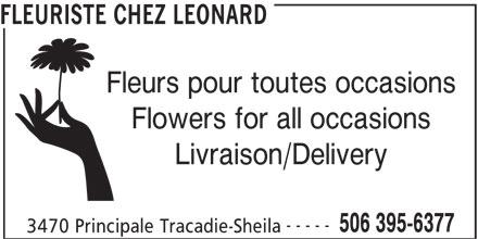 Fleuriste Chez Léonard (506-395-6377) - Annonce illustrée======= - FLEURISTE CHEZ LEONARD Fleurs pour toutes occasions Flowers for all occasions Livraison/Delivery ----- 506 395-6377 3470 Principale Tracadie-Sheila