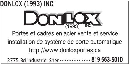 Serrurier Harmer (819-563-5010) - Annonce illustrée======= - DONLOX (1993) INC Portes et cadres en acier vente et service installation de système de porte automatique http://www.donloxportes.ca ------------- 819 563-5010 3775 Bd Industriel Sher