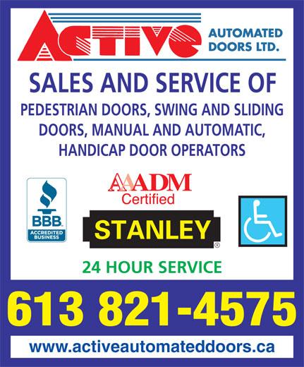 Active Automated Doors Ltd (613-821-4575) - Display Ad - SALES AND SERVICE OF PEDESTRIAN DOORS, SWING AND SLIDING DOORS, MANUAL AND AUTOMATIC, HANDICAP DOOR OPERATORS 24 HOUR SERVICE 613 821-4575 www.activeautomateddoors.ca
