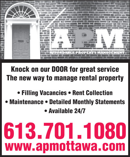 Affordable Property Management (613-842-8100) - Display Ad - Knock on our DOOR for great service The new way to manage rental property Filling Vacancies   Rent Collection Maintenance   Detailed Monthly Statements Available 24/7 613.701.1080 www.apmottawa.com