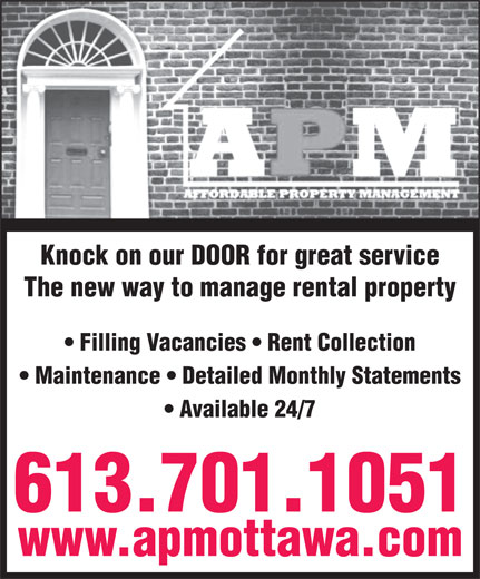 Affordable Property Management (613-842-8100) - Annonce illustrée======= - Maintenance   Detailed Monthly Statements Available 24/7 613.701.1051 www.apmottawa.com Knock on our DOOR for great service The new way to manage rental property Filling Vacancies   Rent Collection