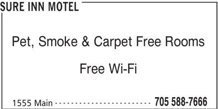 Sure Inn Motel (705-588-7666) - Annonce illustrée======= - SURE INN MOTEL Pet, Smoke & Carpet Free Rooms Free Wi-Fi ------------------------ 705 588-7666 1555 Main