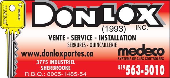Donlox (1993) Inc (819-563-5010) - Annonce illustrée======= - VENTE - SERVICE - INSTALLATION SERRURES - QUINCAILLERIE www.donloxportes.ca 3775 INDUSTRIEL 819 SHERBROOKE 563-5010