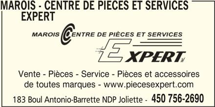 Marois - Centre de Pièces et Services Expert (450-756-2690) - Annonce illustrée======= - MAROIS - CENTRE DE PIECES ET SERVICES EXPERT Vente - Pièces - Service - Pièces et accessoires de toutes marques - www.piecesexpert.com 450 756-2690 183 Boul Antonio-Barrette NDP Joliette -