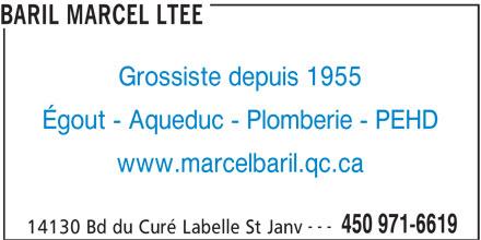 Baril Marcel Ltée (450-971-6619) - Annonce illustrée======= - BARIL MARCEL LTEE Grossiste depuis 1955 Égout - Aqueduc - Plomberie - PEHD www.marcelbaril.qc.ca --- 450 971-6619 14130 Bd du Curé Labelle St Janv